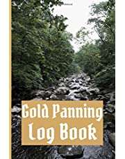 Gold Panning Log Book: Very Detailed Log Book to Panning Gold for Fun & Profit   101 pages   Perfect Present/Gift For Gold Panners Prospectors 3