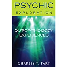 Out-of-the-Body Experiences (Psychic Exploration)