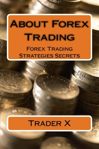 About Forex Trading Forex Trading Strategies