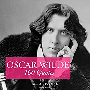 100 Quotes by Oscar Wilde Audiobook
