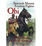 img - for Obi: Seminole Maroon Freedom Fighter [ Obi: Seminole Maroon Freedom Fighter by Bireda, Martha R ( Author ) Paperback Jun- 2014 ] Paperback Jun- 18- 2014 book / textbook / text book