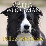 Follow Me Home | Cathy Woodman
