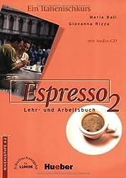 Espresso 2. Ein Italtienischkurs / Espresso 2: Ein Italienischkurs / Lehr- und Arbeitsbuch mit integrierter Audio-CD - Schulbuchausgabe