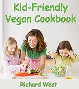 Kid-Friendly Vegan Cookbook (English Edition)