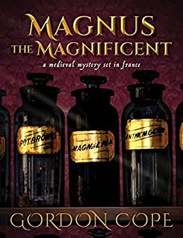 Magnus the magnificent a medieval mystery set in france kindle magnus the magnificent a medieval mystery set in france by cope gordon fandeluxe Image collections