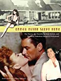 img - for Errol Flynn Slept Here: The Flynns, the Hamblens, Rick Nelson, and the Most Notorious House in Hollywood book / textbook / text book