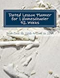 Dated Lesson Planner for 1 Homeschooler - 52 Weeks: From June 18, 2018 to June 16, 2019