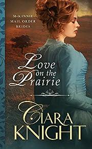 Love on the Prairie (McKinnie Mail Order Brides Book 1)