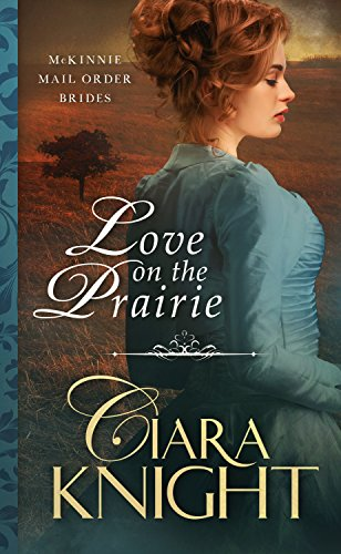 Love on the Prairie (McKinnie Mail Order Brides Book 1)