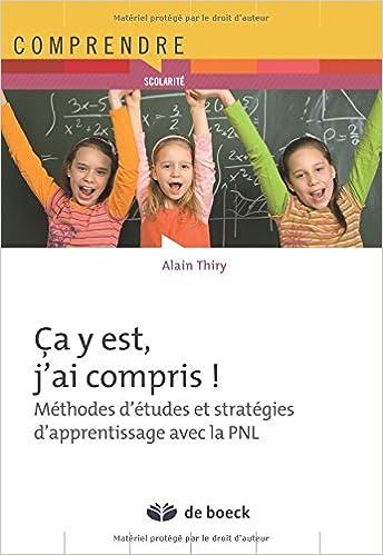 En ligne Ca y est, j'ai compris ! : Méthodes d'études et stratégie d'apprentissage avec la PNL pdf, epub ebook
