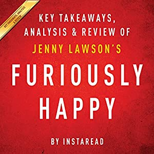 Furiously Happy: A Funny Book About Horrible Things, by Jenny Lawson Audiobook