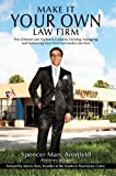 Make It Your Own Law Firm: The Ultimate Law Student's Guide to Owning, Managing, and Marketing Your Own Successful Law Firm