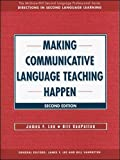 Making Communicative Language Teaching Happen 2nd Edition
