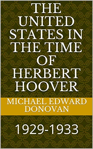 The United States in the Time of Herbert Hoover: 1929-1933