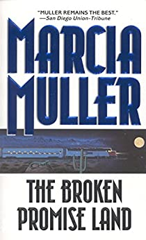 The Broken Promise Land (A Sharon McCone Mystery Book 17) by [Muller, Marcia]