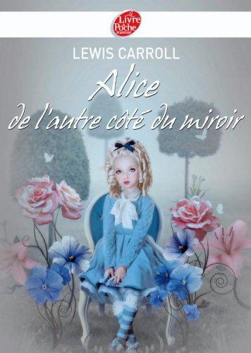 Download Alice de l'autre côté du miroir - Texte intégral (Classique) (French Edition) (B00UCV3G1W) B00UCV3G1W