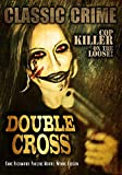 Double Cross: Classic Hollywood Crime Movie
