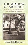 img - for THE SHADOW OF SACRIFICE: The True Story of a Pearl Harbor Survivor and his Nephew and Namesake book / textbook / text book