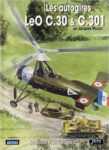 Téléchargez-le gratuitement ebook pdf Les Autogires LéO C.30 & C.301 et leur dérivés by Jacques Moulin 2914017154 en français MOBI