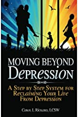 Moving Beyond Depression: A Step by Step System for Reclaiming Your Life From Depression Paperback
