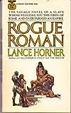 Rogue Roman, Lance Horner, 0449139689