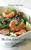 The Keto Diet Cookbook:  Ketogenic Guide for Beginners with Great and Easy To Prepare Paleo Recipes For Your Family (Healthy Food Book 4)