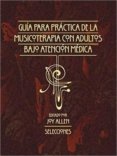 Guia para la Practica de la Musicoterapia con Adultos en Atencion Medica: Selecciones (Spanish Edition) PDF