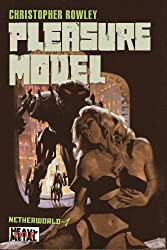 Pleasure Model Netherworld 01 Heavy Metal Pulp