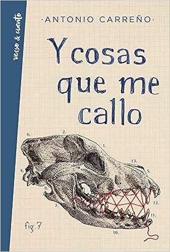 Y Cosas Que Me Callo por Antonio Carreño epub