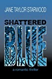 Shattered Blue, Jane Starwood, 1482793946