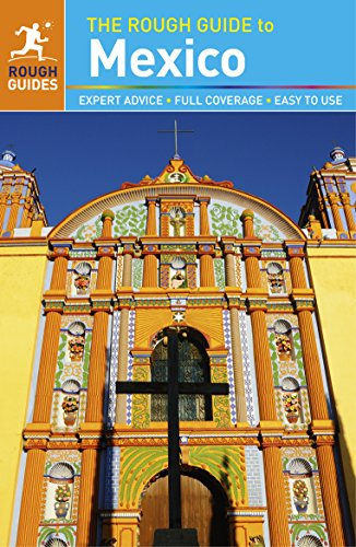 The Rough Guide to Mexico (Travel Guide) (Rough Guides) ()