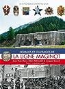 Hommes et ouvrages de la Ligne Maginot 4 par Hohnadel