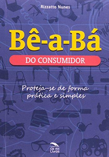 Bê A Bá Do Consumidor. Proteja Se De Forma Prática E Simples