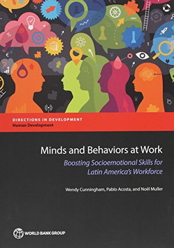 Minds and Behaviors at Work: Boosting Socioemotional Skills for Latin America's Workforce (Directions in Development)
