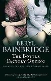 By Beryl Bainbridge - The Bottle Factory Outing