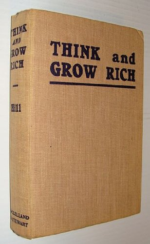Think and grow rich;: Teaching, for the first time, the famous Andrew Carnegie formula for money-making, based upon the thirteen proven steps to riches