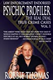 Psychic Profiler The Real Deal: True Crime Cases Vol. 1