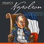Simply Napoleon   J. David Markham,Matthew Zarzeczny