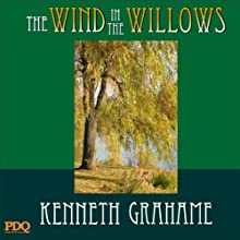 The Wind in the Willows | Livre audio Auteur(s) : Kenneth Grahame,  PDQ AudioBooks Narrateur(s) : Clive Sprite