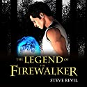The Legend of the Firewalker, Book 1 Audiobook by Steve Bevil Narrated by Tristan Wright