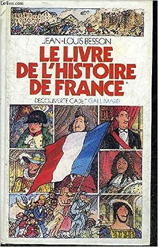 Le Livre De L Histoire De France Collection Decouverte
