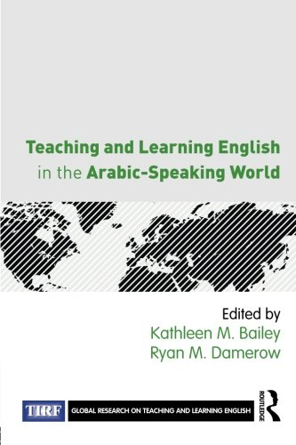 Teaching and Learning English in the Arabic-Speaking World (Global Research on Teaching and Learning English)