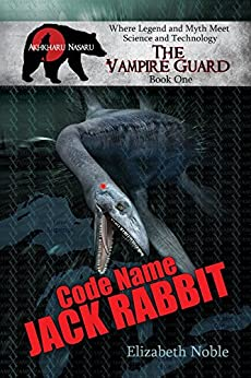 Code Name Jack Rabbit (The Vampire Guard Book 1) by [Noble, Elizabeth]