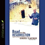 Road to the Resurrection: Explore and Share the Miracle of Easter | Greg Laurie