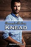 Knead: Contemporary Romance (Creamy's Bakery Book 1)