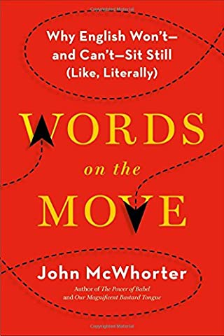 Words on the Move: Why English Won't - and Can't - Sit Still (Like, Literally) (Language Variation And Change)
