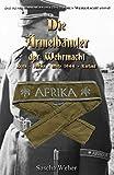 """Die Auszeichnungen der Deutschen Wehrmacht 1939-1945 - """"Die Ärmelbänder der Wehrmacht"""" - (Wehrmacht, Kriegsmarine, Militaria, Orden u. Ehrenzeichen, Abzeichen, Combat Awards, Auszeichnungen)"""