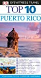 Puerto Rico - Top 10 Eyewitness Travel Guides, Christopher Baker and Dorling Kindersley Publishing Staff, 0756696828