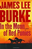 In the Moon of Red Ponies, James Lee Burke, 0743245431