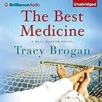 The Best Medicine: A Bell Harbor Novel, Book 2 | Tracy Brogan